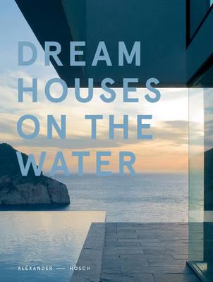 Dream Houses on the Water (Hardback)