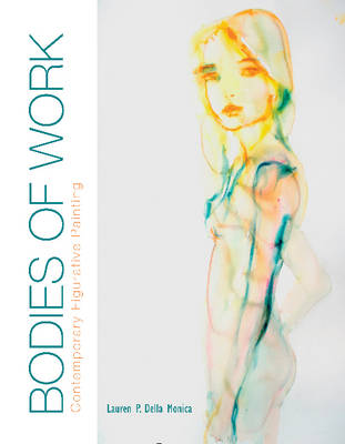 Bodies of Work: Contemporary Figurative Painting (Hardback)