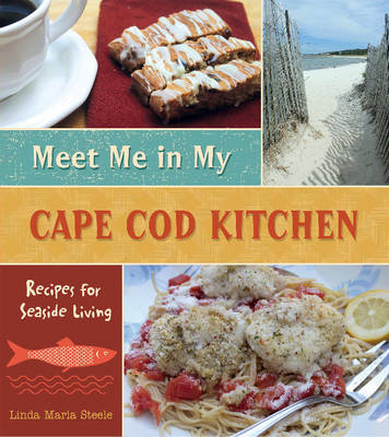 Meet Me in My Cape Cod Kitchen: Recipes for Seaside Living (Hardback)