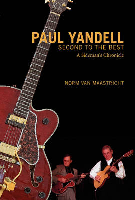 Paul Yandell, Second to the Best: A Sideman's Chronicle (Hardback)
