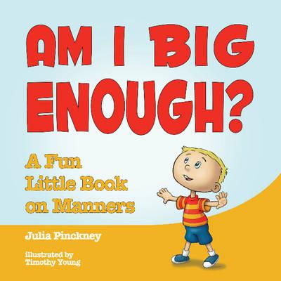 Am I Big Enough?: A Fun Little Book on Manners (Hardback)