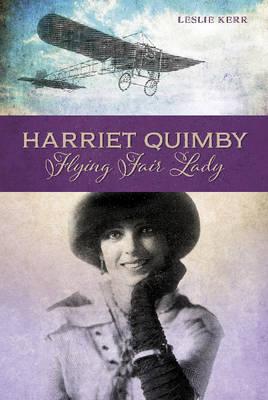 Harriet Quimby: Flying Fair Lady (Hardback)