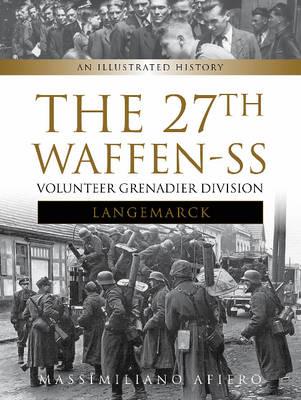 27th Waffen SS Volunteer Grenadier Division Langemarck (Hardback)