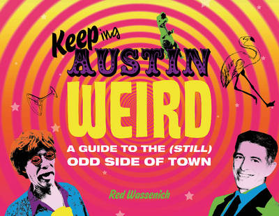 Keeping Austin Weird (Hardback)
