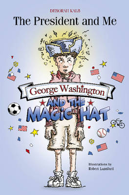 The President and Me: George Washington and the Magic Hat (Paperback)