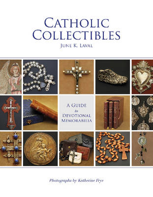 Catholic Collectibles: A Guide to Devotional Memorabilia (Hardback)