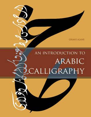 An Introduction to Arabic Calligraphy (Hardback)