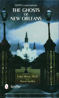 Ghosts of New Orleans: International Society for Paranormal Research Investigates (Paperback)