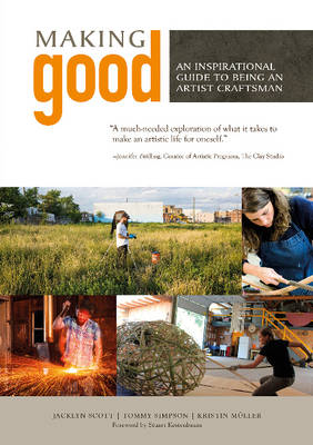 Making Good: An Inspirational Guide to Being an Artist Craftsman (Hardback)