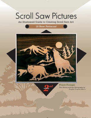 Scroll Saw Pictures, 2nd Edition: An Illustrated Guide to Creating Scroll Saw Art (Paperback)