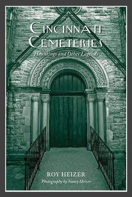 Cincinnati Cemeteries: Hauntings and Other Legends (Paperback)