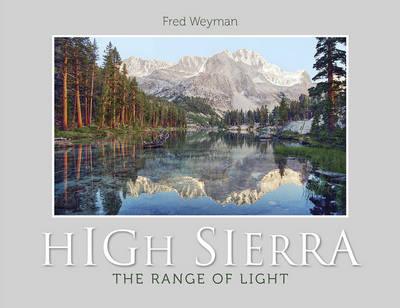High Sierra: The Range of Light (Hardback)