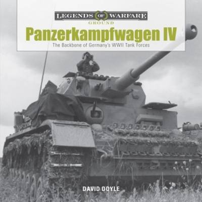 Panzerkampfwagen IV: The Backbone of Germanys WWII Tank Forces (Hardback)