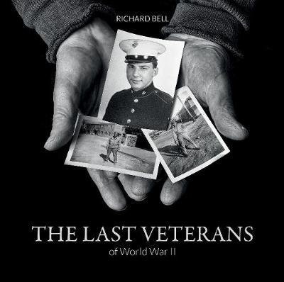 The Last Veterans of World War II: Portraits and Memories (Hardback)