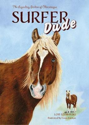 Surfer Dude: The Legendary Stallion of Chincoteague (Hardback)