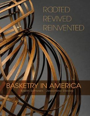 Rooted, Revived, Reinvented: Basketry in America (Hardback)