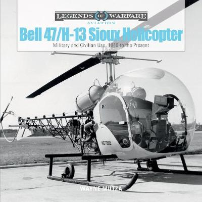 Bell 47/H-13 Sioux Helicopter: Military and Civilian Use, 1946 to the Present (Hardback)