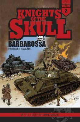 Cover Knights of the Skull, Vol.2: Germany's Panzer Forces in WWII, Barbarossa: the Invasion of Russia, 1941