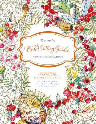 Kristy's Winter Cutting Garden: A Watercoloring Book (Paperback)