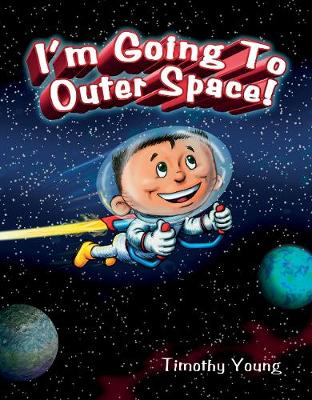 I am Going to Outer Space (Hardback)