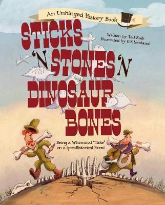 Sticks 'n Stones 'n Dinosaur Bones: Being a Whimsical (Hardback)