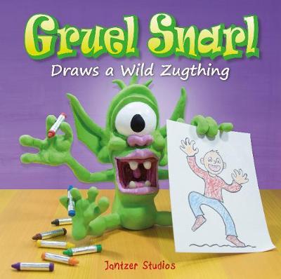 Gruel Snarl Draws a Wild Zugthing (Hardback)