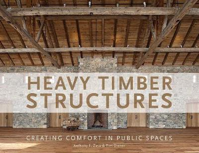 Heavy Timber Structures: Creating Comfort in Public Spaces (Hardback)