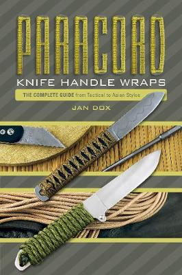 Paracord Knife Handle Wraps: The Complete Guide, from Tactical to Asian Styles (Spiral bound)