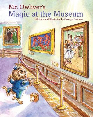 Mr Owlivers Magic at the Museum: Magic at the Museum (Hardback)