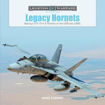 Legacy Hornets: Boeing's F/A-18 A-D Hornets of the USN and USMC (Hardback)