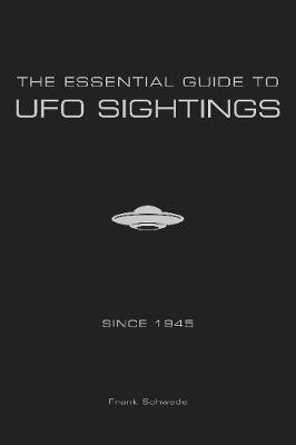 The Essential Guide to UFO Sightings Since 1945 (Paperback)