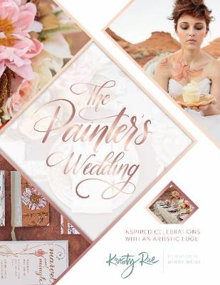 The Painter's Wedding: Inspired Celebrations with an Artistic Edge (Paperback)