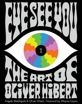 Eye See You: The Art of Oliver Hibert (Hardback)