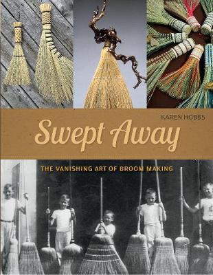 Swept Away: The Vanishing Art of Broom Making (Paperback)