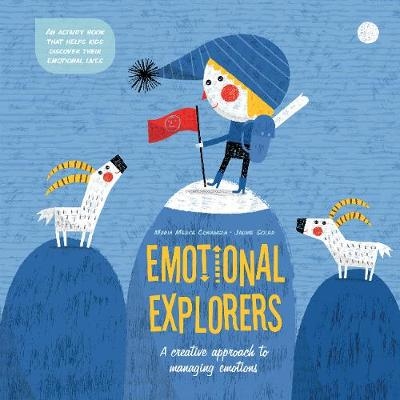 Emotional Explorers: A Creative Approach to Managing Emotions (Hardback)