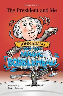 President and Me: John Adams and the Magic Bobblehead (Paperback)