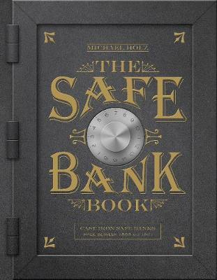 Safe Bank Book: Cast Iron Safe Banks Made Between 1865 and 1941 (Hardback)