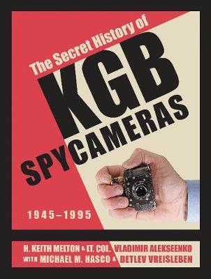The Secret History of KGB Spy Cameras: 19451995 (Hardback)