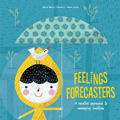Feelings Forecasters: A Creative Approach to Managing Emotions (Hardback)