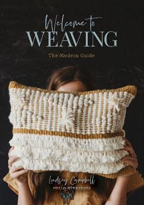 Welcome to Weaving: The Modern Guide (Hardback)