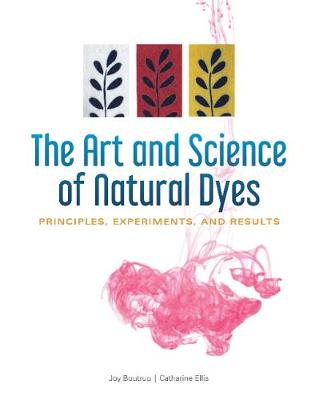 The Art and Science of Natural Dyes: Principles, Experiments, and Results (Spiral bound)