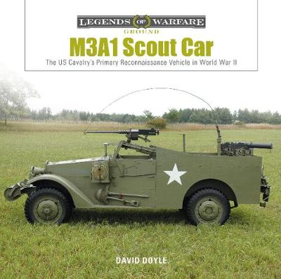 M3A1 Scout Car: The US Cavalry's Primary Reconnaissance Vehicle in World War II (Hardback)