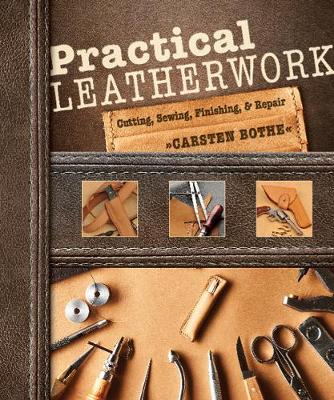 Practical Leatherwork: Cutting, Sewing, Finishing, and Repair (Paperback)