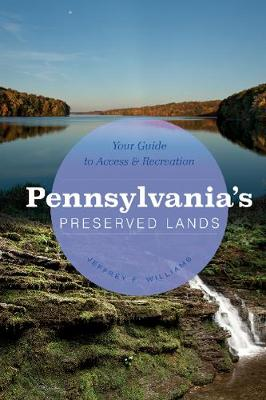 Pennsylvania's Preserved Lands: Your Guide to Access and Recreation (Paperback)
