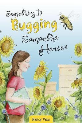 Something Is Bugging Samantha Hansen (Hardback)