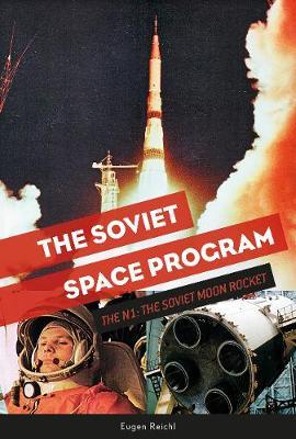 Soviet Space Program: The N1: The Soviet Moon Rocket (Hardback)