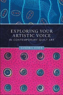 Exploring Your Artistic Voice in Contemporary Quilt Art (Paperback)