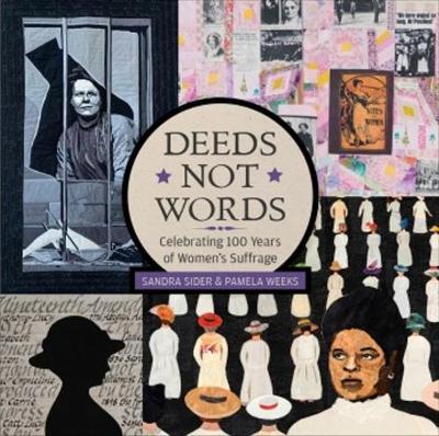 Deeds not Words: Celebrating 100 Years of Women's Suffrage (Hardback)