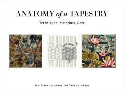 Anatomy of a Tapestry: Techniques, Materials, Care (Spiral bound)