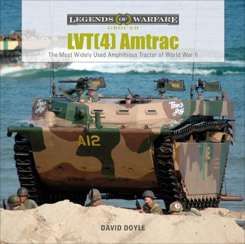 LVT(4) Amtrac: The Most Widely Used Amphibious Tractor of World War II (Hardback)